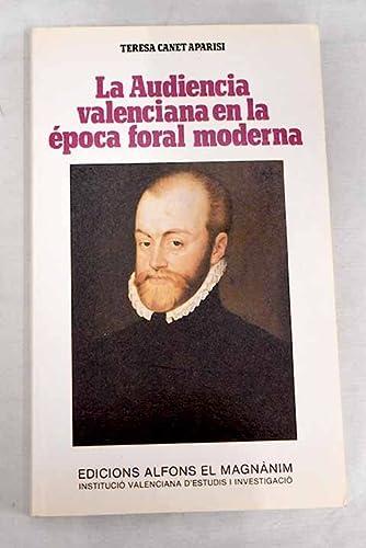 9788450548754: La Audiencia Valenciana en la epoca foral moderna (Estudios universitarios) (Spanish Edition)
