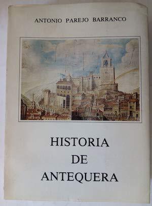 9788450553529: Historia de Antequera (Publicaciones de la Biblioteca antequerana de la Caja de Ahorros) (Spanish Edition)