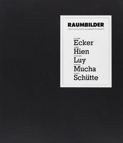 9788450553796: Thomas Schutte: 8 abril/22 junio 1987 (Raumbilder, cinco escultores alemanes en Madrid) (Spanish Edition)