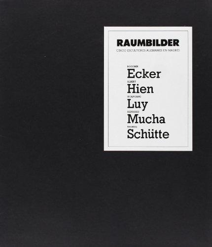 Raumbilder: Cinco Escultores Alemanes en Madrid: Bogomir: Ecker, Bogomir and