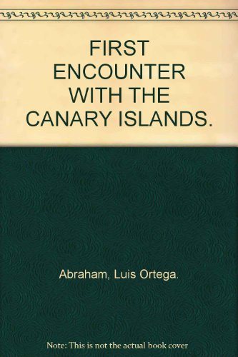 First Encounter with the Canary Islands: Abraham, Luis Ortega