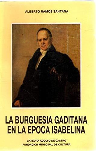 9788450564488: La burguesia gaditana en la epoca isabelina (Spanish Edition)