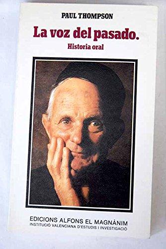 LA VOZ DEL PASADO. Historia oral.: THOMPSON, Paul .