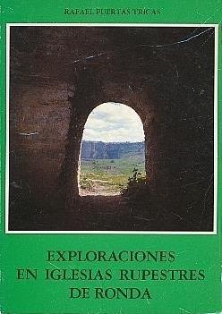 Exploraciones en iglesias rupestres de Ronda: Puertas Tricas, Rafael