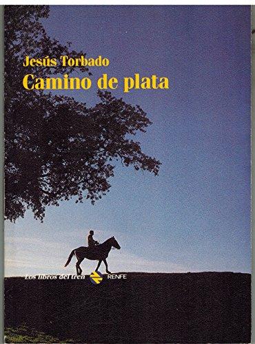 9788450582727: Camino de plata