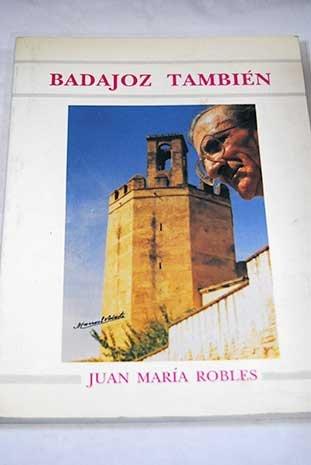 9788450584011: Badajoz también