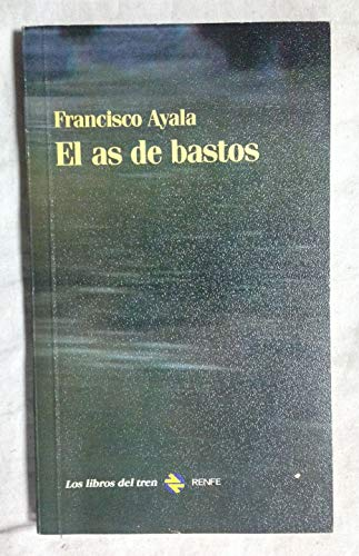 EL AS DE BASTOS.: AYALA, Francisco.