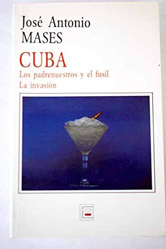 Cuba. Los padrenuestros y el fusil. La: Mases, José Antonio