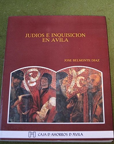 Judíos e Inquisición en Ávila. - BELMONTE DÍAZ, José