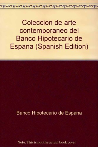 9788450595529: Coleccion de arte contemporaneo del Banco Hipotecario de Espana (Spanish Edition)