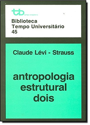 9788456453458: Antropologia Estrutural Dois - Vol.2 - Biblioteca Tempo Universitario 45