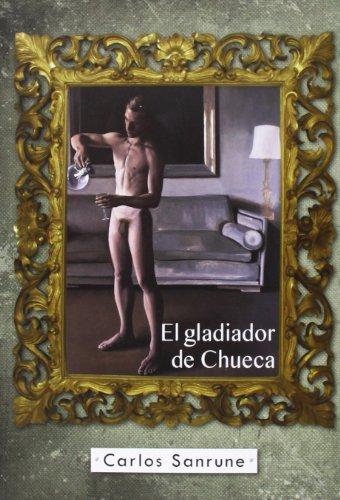 9788458991125: Title: EL GLADIADOR DE CHUECA