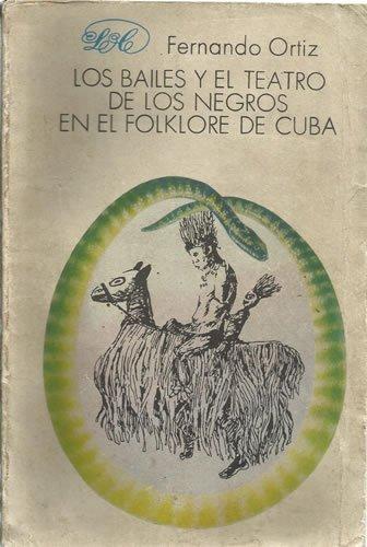 9788459933872: Los bailes y el teatro de los negros en el folklore de Cuba