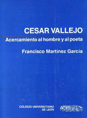 9788460005421: César Vallejo. acercamiento al hombre y al poeta (Colegio Universitario de León, Unidad de Investigación. Publicaciones)