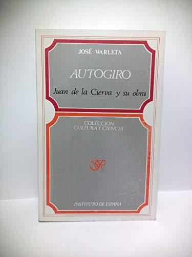 9788460009849: Autogiro: Juan de la Cierva y su obra (Colección Cultura y ciencia)