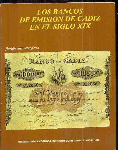 LOS BANCOS DE EMISION DE CADIZ EN: RUIZ-VELEZ FRIAS, F.