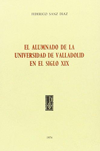 9788460010593: El alumnado de la Universidad de Valladolid en el siglo XIX: (1837-1886) (Spanish Edition)