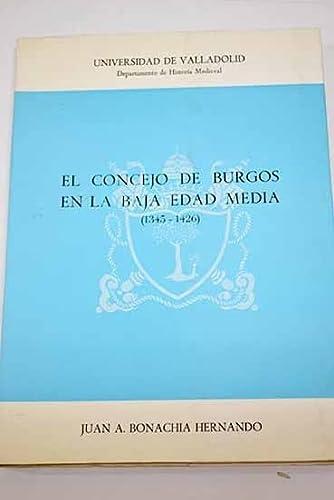 9788460011330: El Concejo de Burgos en la baja Edad Media (1345-1426) (Spanish Edition)