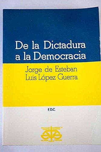 9788460013471: De la dictadura a la democracia: (diario político de un periodo constituyente)