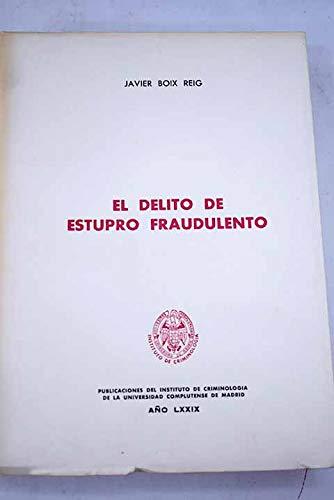 9788460013662: El delito de estupro fraudulento (Coleccion de criminologia y derecho penal) (Spanish Edition)
