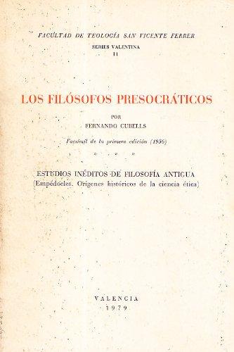 9788460013921: Los filósofos presocráticos: Facsímil de la primera edición (1956) [i.e. 1965] ; estudios inéditos de filosofía antigua : (Empédocles. ... ética) (Series Valentina) (Spanish Edition)