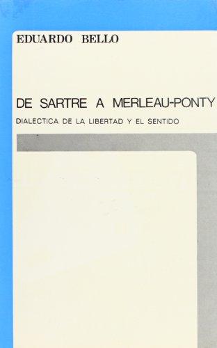9788460015444: De Sartre a Merleau-Ponty: Dialéctica de la libertad y el sentido (Spanish Edition)