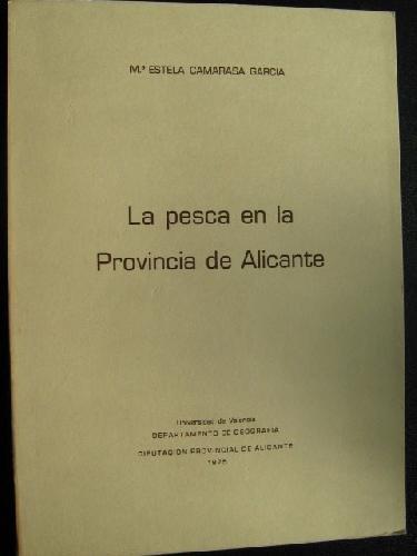 9788460018568: La pesca en la provincia de Alicante (Publicaciones del Departamento de Geografía) (Spanish Edition)