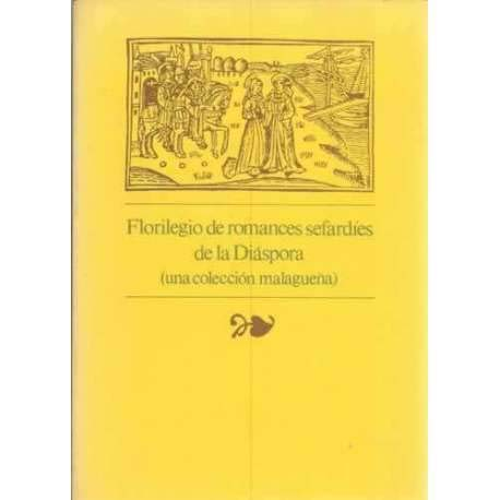 Florilegio De Romances Sefardies De La Diaspora: (Una Coleccion Malaguena): Librowicz, Oro Anahory