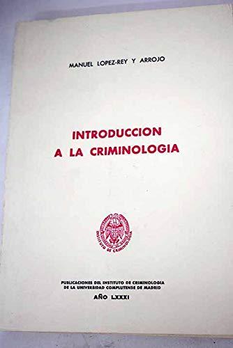 Introduccion a la criminologia (Coleccion de criminologia: Manuel Lopez-Rey y