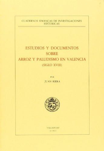 9788460029243: Estudios y documentos sobre arroz y paludismo en Valencia (siglo XVIII) (Cuadernos Simancas de investigaciones históricas) (Spanish Edition)