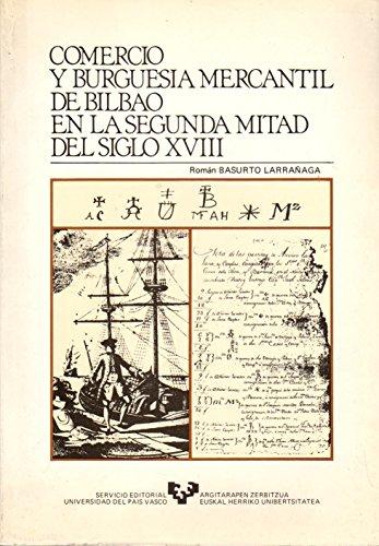 Comercio y burguesia mercantil de Bilbao en: Roman Basurto Larranaga