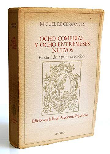 Ocho comedias y ocho entremeses nuevos nunca: Cervantes Saavedra, Miguel