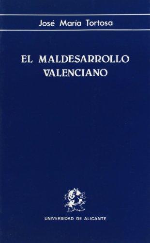 EL MALDESARROLLO VALENCIANO (Estudio sobre los desajustes: TORTOSA, José María