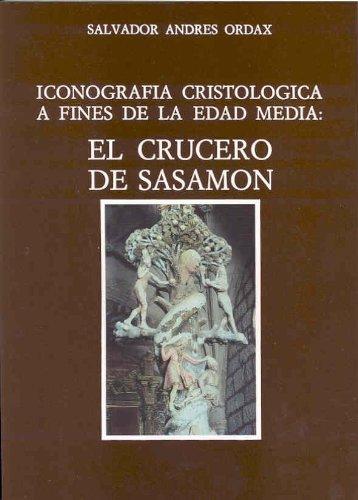 9788460047193: Iconografía cristológica a fines de la Edad Media: El crucero de Sasamón (Spanish Edition)