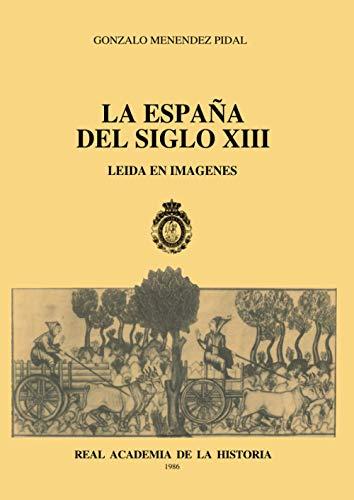9788460048619: La España Del Siglo Xiii Leída En Imágenes (Otras publicaciones.)