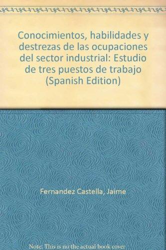 9788460055419: Conocimientos, habilidades y destrezas de las ocupaciones del sector industrial: Estudio de tres puestos de trabajo (Spanish Edition)