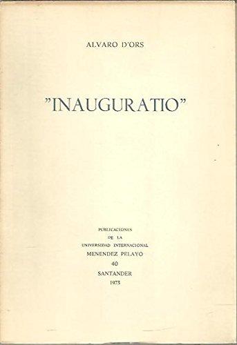 Inauguratio (Publicaciones de la Universidad Internacional Menéndez Pelayo) (Spanish Edition) (9788460058113) by Ors, Alvaro D'