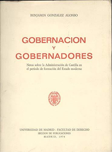 9788460063711: Gobernación y gobernadores: Notas sobre la administración de Castilla en el período de formación del Estado moderno (Spanish Edition)
