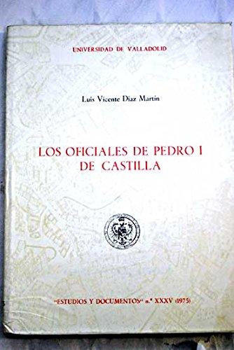 Los oficiales de Pedro I de Castilla (Departamento de Historia Medieval. Estudios y documentos) (...