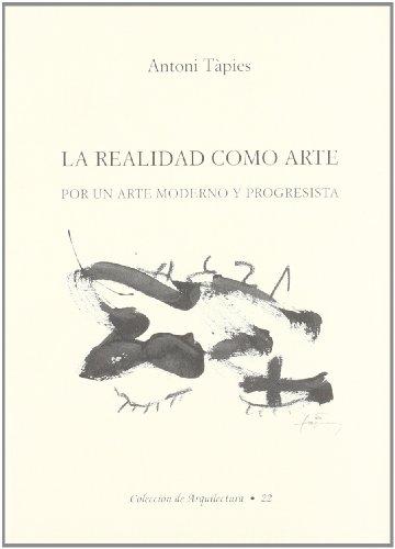 La Realidad Como Arte (Paperback): Antoni . .