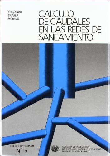 9788460072829: Cálculo de caudales en las redes de saneamiento (Colección Seinor) (Spanish Edition)