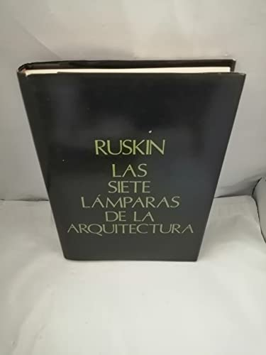 Las Siete lámparas de la arquitectura.: John Ruskin,