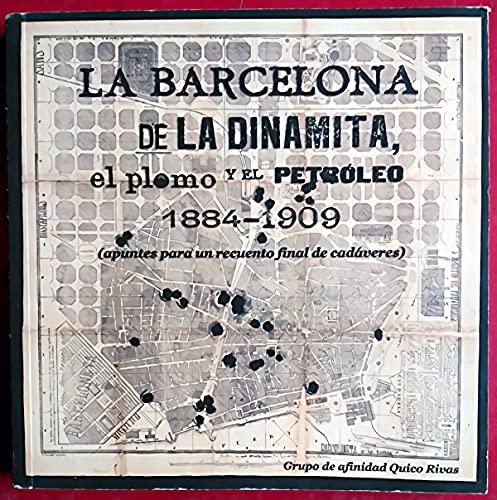 LA BARCELONA DE LA DINAMITA, EL PLOMO Y EL PETRÓLEO 1884-1909.: RODRIGUEZ BUENO, PEDRO.
