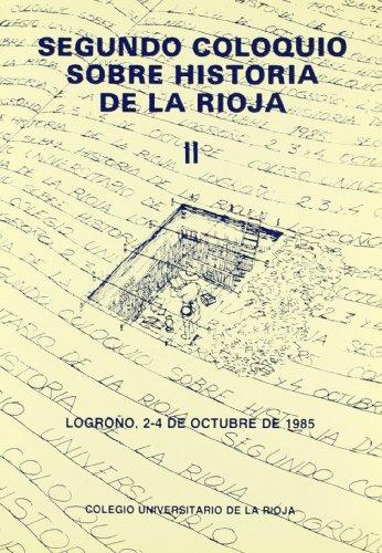 9788460086376: Segundo Coloquio de Historia de La Rioja: Actas (vol. II)