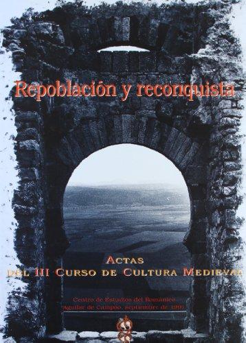 9788460086642: Seminario, repoblación y reconquista: Actas del III Curso de Cultura Medieval (Spanish Edition)