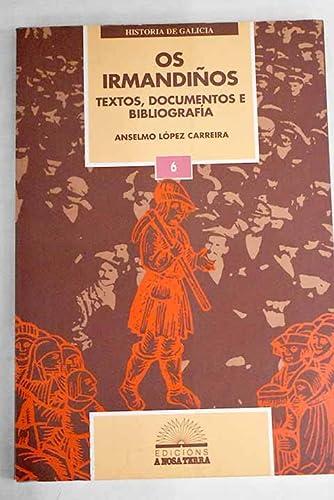 9788460411734: Os irmandinos: Textos, documentos e bibliografia (Historia de Galicia)