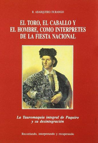El toro, el caballo y el hombre,: R. Abarquero Durango