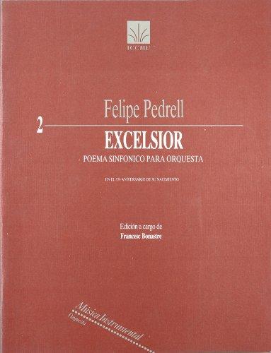 EXCELSIOR. POEMA SINFONICO PARA ORQUESTA. EDICION CRITICA F. BONASTRE: PEDRELL, F.