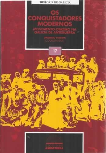 Os conquistadores modernos. Movemento obreiro na Galicia de Anteguerra: Pereira, Dionisio