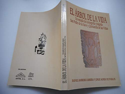 9788460451013: El árbol de la vida: Un estudio de iconografía visigoda : San Pedro de la Nave y Quintanilla de las Viñas (Spanish Edition)